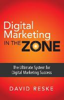 Digital Marketing in the Zone: The...