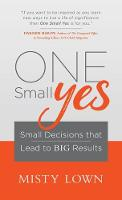 One Small Yes: Small Decisions That...
