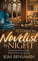 Attorney by Day, Novelist by Night:...