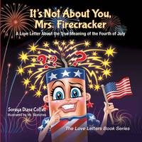 It's Not about You, Mrs. Firecracker:...