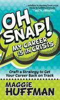 Oh Snap! My Career Is in Crisis: ...