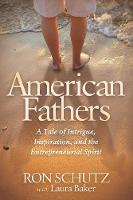 American Fathers: A Tale of Intrigue,...