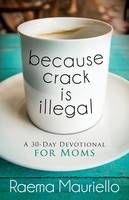 Because Crack Is Illegal: A 30-Day...