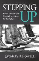 Stepping Up: Finding Healing for Your...