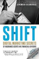 Shift: Digital Marketing Secrets of...