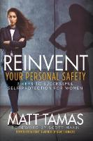 Reinvent Your Personal Safety: 3 Keys...