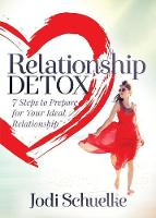 Relationship Detox: 7 Steps to ...
