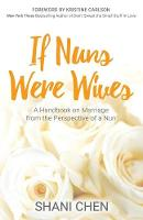 If Nuns Were Wives: A Handbook on...
