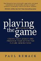 Playing the Game: Create Your Legacy...
