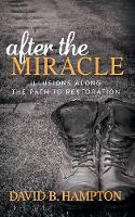 After the Miracle: Illusions Along ...