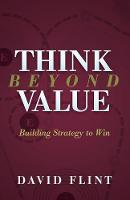 Think Beyond Value: Building Strategy...