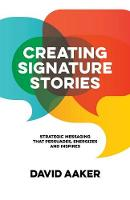 Creating Signature Stories: Strategic...