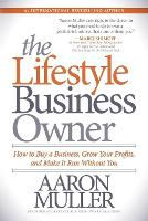 The Lifestyle Business Owner: How to...