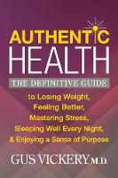 Authentic Health: The Definitive ...