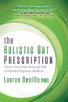 The Holistic Gut Prescription: Create...