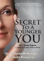 Secret to a Younger You: The 3 Month...