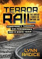 Terror by Rail: Conspiracy Theories,...