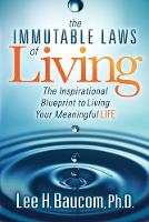 The Immutable Laws of Living: The...