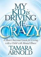 My Kid Is Driving Me Crazy: A Mom's...