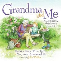 Grandma and Me: A Kids Guide for...