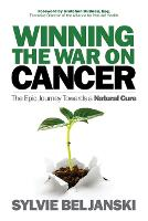 Winning the War on Cancer: The Epic...