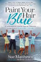 Paint Your Hair Blue: A Celebration ...