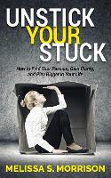 Unstick Your Stuck: How to Find Your...