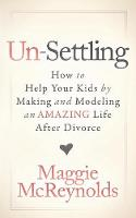 Un-Settling: How to Help Your Kids by...