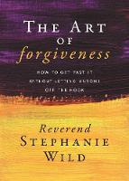 The Art of Forgiveness: How to Get...