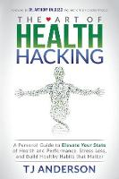 The Art of Health Hacking: A Personal...