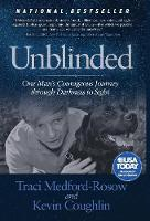 Unblinded: One Man's Courageous...