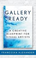 Gallery Ready: A Creative Blueprint...