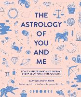 The Astrology Of You And Me: How to...