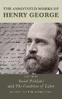 The Annotated Works of Henry George:...