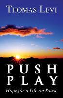 Push Play: Hope for a Life on Pause