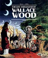 The Life And Legend Of Wallace Wood...