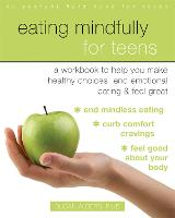 Eating Mindfully for Teens: A ...