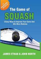 The Game of Squash: 5 Easy Ways to...