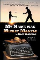 My Name Was Mickey Mantle