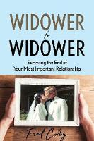 Widower to Widower: Surviving the End...