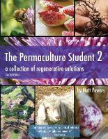 The Permaculture Student 2 - The...