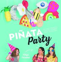 Pinata Party: 30 Craft Projects for...
