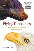 Flying Dinosaurs: How Fearsome...