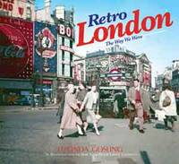 Retro London: The Way We Were