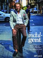 Indulgent: The Complete Style Guide...