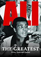 Ali: The Greatest: Trivia, Facts and...