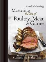 Mastering the Art of Poultry, Meat ...