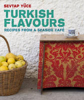 Turkish Flavours: Recipes from a...