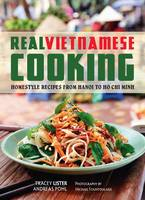 Real Vietnamese Cooking: Homestyle...