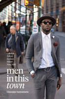 Men in This Town: London, Tokyo,...
